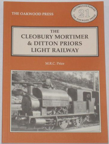 The Cleobury Mortimer and Ditton Priors Light Railway, by M.R.C. Price
